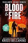 Blood & Fire (Vigilante Crime Series, #2)