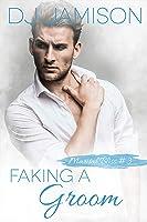 Faking a Groom (Marital Bliss #3)