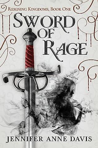 Sword of Rage: Reigning Kingdoms, Book 1