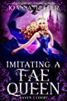 Imitating a Fae Queen (Raven Court #1)