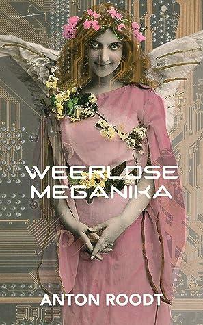 Weerlose meganika by Anton Roodt