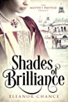 Shades of Brilliance: The Master's Protégé Trilogy Book I