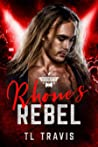 Rhone's Rebel (The Road to Rocktoberfest #5; Embrace the Fear #1)