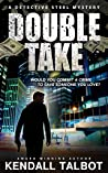 Double Take (Detective Steel Mystery, #1)