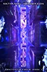Centricity (Centricity Cycle: Book 1)