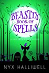 Beastly Book of Spells (Once Upon a Witch 2)