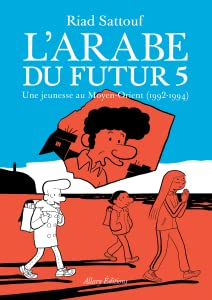 L'Arabe du futur 5 : Une jeunesse au Moyen-Orient, 1992-1994