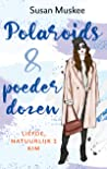 Polaroids & poederdozen (Liefde, natuurlijk, #2)