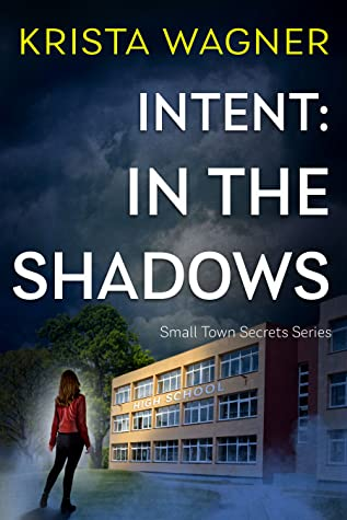 Intent: In the Shadows (Christian Small Town Secrets Series, #1)