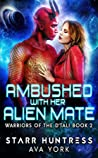 Ambushed With Her Alien Mate (Warriors Of The D'tali, #2)