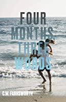 Four Months, Three Words (Months, Words, Decisions, Duty, #1)