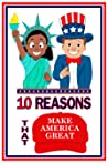 10 Reasons That Make America Great by T.R. Washington