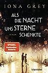 Als die Nacht uns Sterne schenkte: Roman