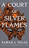 A Court of Silver Flames (A Court of Thorns and Roses, #4) by Sarah J. Maas