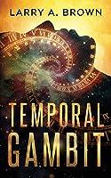 Temporal Gambit