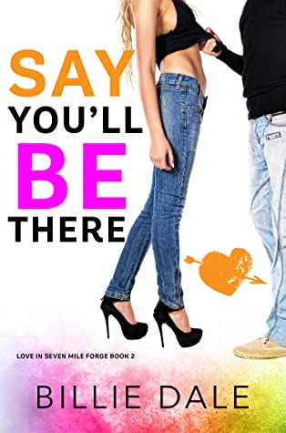 Say You'll Be There (Love in Seven Mile Forge, #2)
