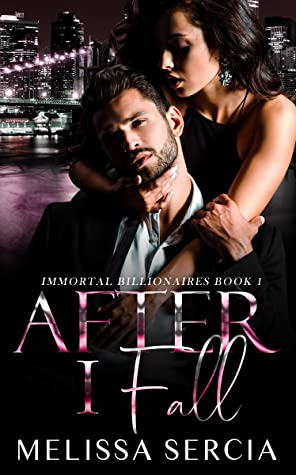 After I Fall (Immortal Billionaires Book 1)
