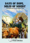 Days of Hope, Miles of Misery by Fred Dickey