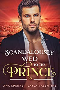 Scandalously Wed To The Prince (Royal Heat #2)