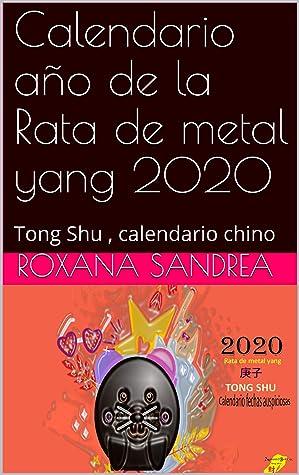 Calendario año de la Rata de metal yang 2020: Tong Shu , calendario chino