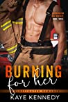 Burning for Her (Burning for the Bravest, #3)