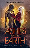 Ashes on the Earth (Stones of Fire Book 1)