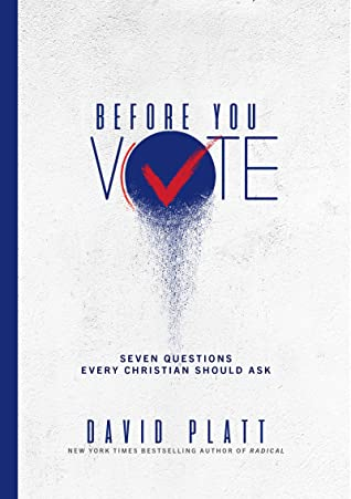 Before You Vote: Seven Questions Every Christian Should Ask