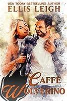 Caffé Wolverino (Mates & Macarons, #6)