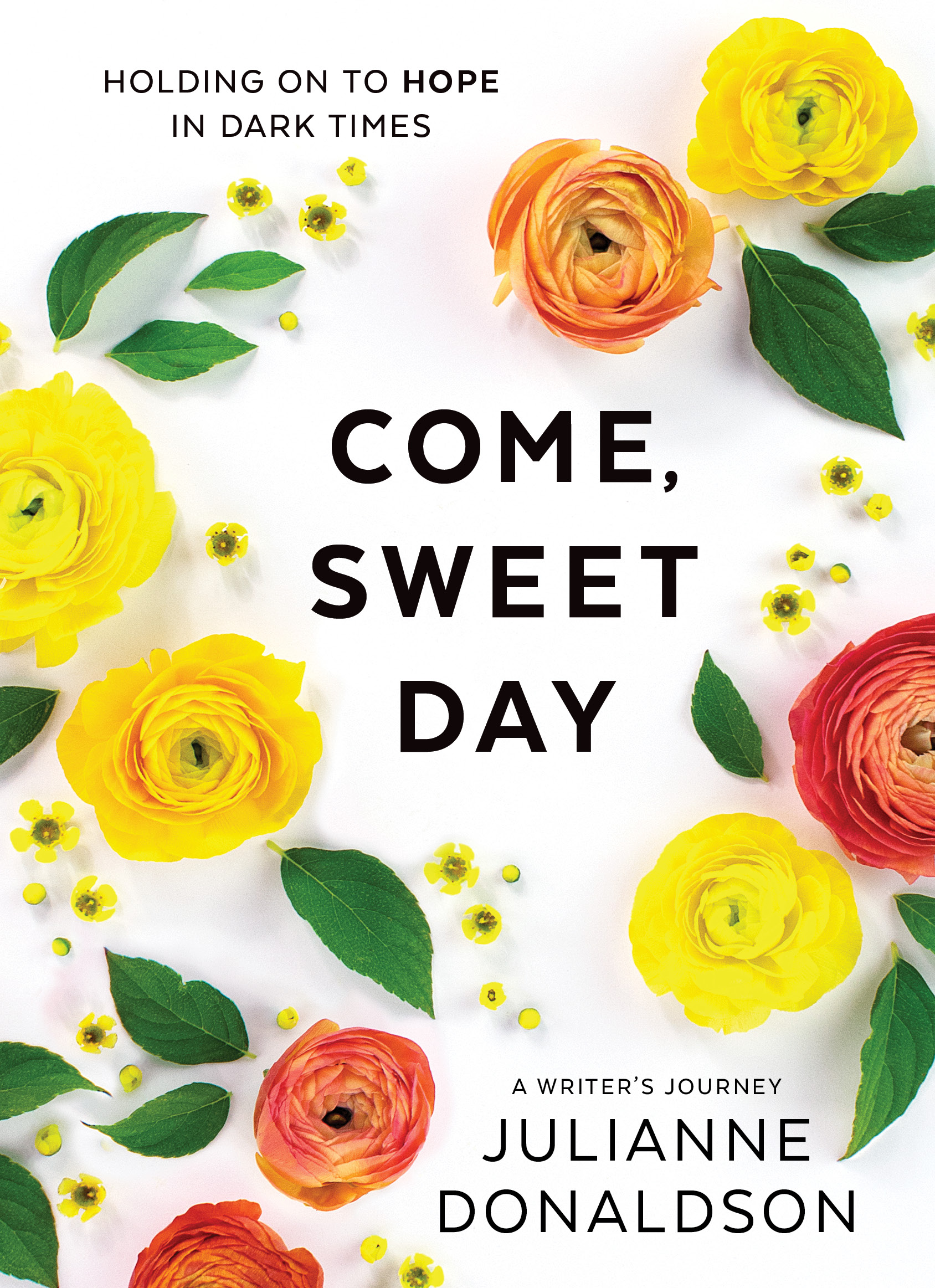 Come, Sweet Day: Holding On To Hope In Dark Times