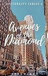 Avenues of the Diamond (University Series, #4)