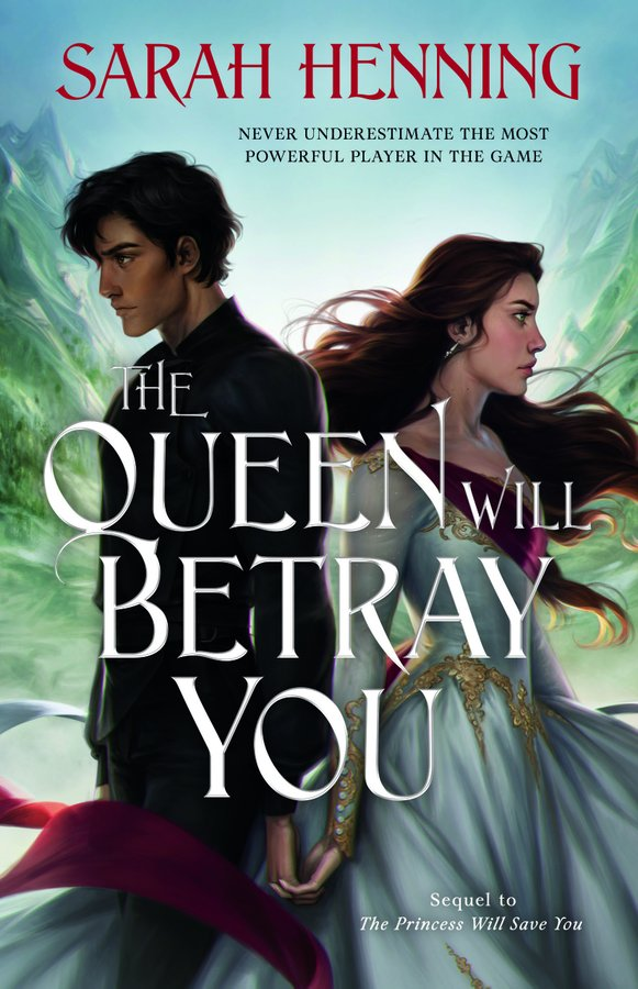 The Queen Will Betray You by Sarah Henning