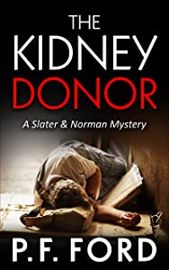 The Kidney Donor (Slater & Norman Mystery #8)