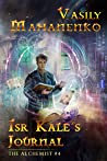 Isr Kale's Journal (The Alchemist, #4)