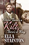 Where There's a Kilt, There's a Way by Ella Stainton