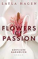 Flowers of Passion – Zärtliche Magnolien: Roman
