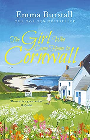 The Girl Who Came Home to Cornwall by Emma Burstall