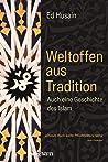 Weltoffen aus Tradition: Auch eine Geschichte des Islam