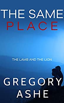 The Same Place (The Lamb and the Lion, #2)