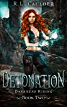 Detonation (Darkness Rising, #2)
