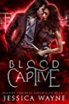 Blood Captive (Vampire Huntress Chronicles, #2)