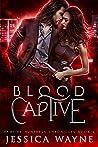Blood Captive (Vampire Huntress Chronicles, #2)