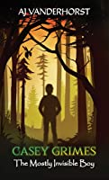The Mostly Invisible Boy (Casey Grimes #1)