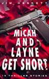 Micah and Layne Get Short: 15 Thriller Stories ebook review