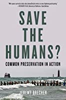 Save the Humans?: Common Preservation in Action