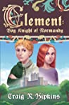 Clement: Boy Knight of Normandy (Clement, #1)