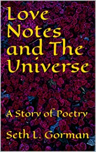 Love Notes and The Universe: A Story of Poetry