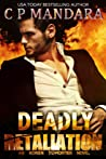 Deadly Retaliation (Twisted, Dark and Deadly #1)