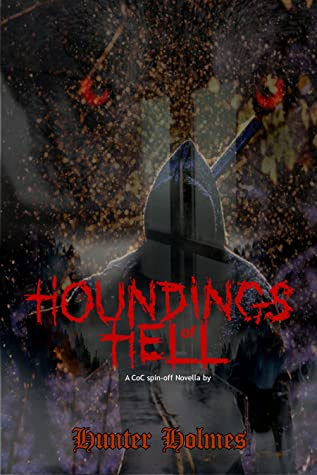 Houndings of Hell by Hunter Holmes