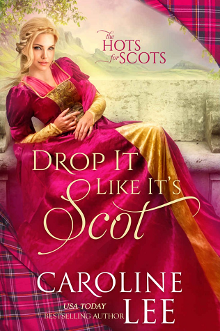 Drop It Like It's Scot (The Hots for Scots, #5)