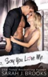 Say You Love Me (Southport Love Stories, #2)